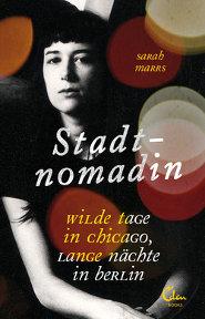 """Sarah Marrs: """"Stadtnomadin"""""""